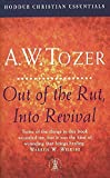 A.W. Tozer: Out of the Rut, into Revival: Dealing with Spiritual Stagnation (Christian Essentials)