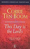 Boom, Corrie Ten: This Day Is the Lord's (Hodder Christian Essentials)
