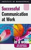MacDonald, John: Communication at Work (Successful business in a week)