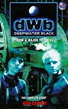 Deepwater Black: The Complete Adventure (H…