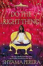 Do the Right Thing by Shyama Perera