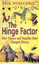 The Hinge Factor: How Chance and Stupidity…