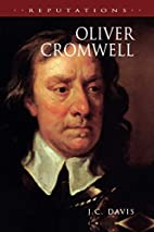 Oliver Cromwell (Reputations Series) by J.…