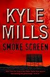 Kyle Mills: Smoke Screen