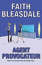 Agent Provocateur by Faith Bleasdale
