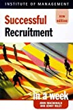 Macdonald, John: Successful Recruitment in a Week (Successful Business in a Week)