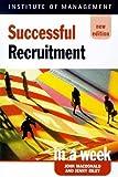 Macdonald, John: Successful Recruitment in a Week (Successful Business in a Week)