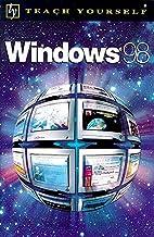 Windows 98 (Teach Yourself Business &…