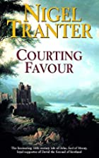 Courting Favour by Nigel G. Tranter