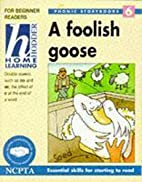 Foolish Goose Hb (Hodder Home Learning) by…