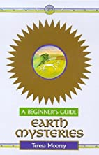 Earth Mysteries: A Beginner's Guide by…