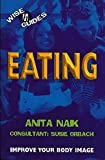 Naik, Anita: Eating (Wise Guides)