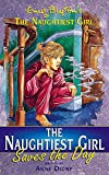 Blyton, Enid: Naughtiest Girl Saves the Day (Enid Blyton's the Naughtiest Girl)