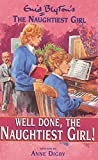Anne Digby: Well Done Naughtiest Girl (Enid Blyton's the Naughtiest Girl)