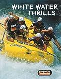 Billings, Henry: Livewire Investigates White Water Thrills (Livewires)