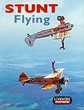 Billings, Henry: Livewire Investigates Stunt Flying (Livewires)