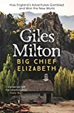 Milton, Giles: Big Chief Elizabeth