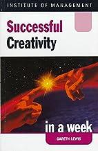 Successful Creativity in a Week (Successful…