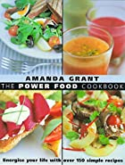 The Power Food Cookbook: Energise Your Life…