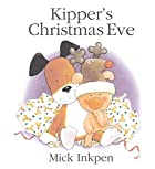 Kipper's Christmas Eve by Mick Inkpen