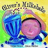 French, Vivian: Oliver's Milkshake