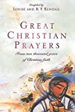 Kendall, R. T.: Great Christian Prayers: From Two Thousand Years of Christian Faith