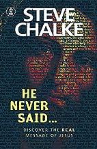 He Never Said... by Steve Chalke
