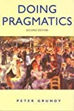 Grundy, Peter: Doing Pragmatics