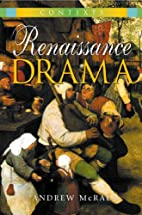 Renaissance Drama: Contexts by Andrew McRae