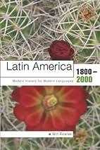 Latin America 1800-2000: Modern History for…