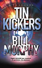 Tin Kickers by Bill Murphy