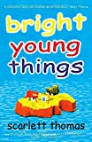 Thomas, Scarlett: Bright Young Things