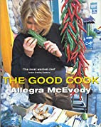The Good Cook by Allegra McEvedy
