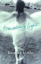 Travelling Light by Katrina Kittle