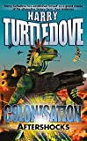 Turtledove, Harry: Colonisation: Aftershocks Bk. 3