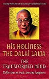 Dalai Lama XIV: Transformed Mind, The: Reflections on Truth, Love and Happiness