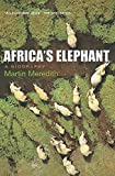 MARTIN MEREDITH: Africa's Elephant: A Biography