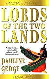 Gedge, Pauline: Lords of the Two Lands