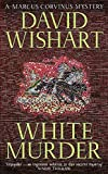 Wishart, David: White Murder (Marcus Corvinus Mysteries)