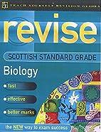 Revise Standard Grade Biology (TYRG) by…