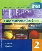 Pure Mathematics: Bk. 2 (MEI Structured…