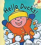 Hello Ducks! by Angie Sage