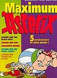 Goscinny, Rene: Maximum Asterix: 5 Adventures in One Book!