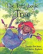The Tattybogle Tree by Sandra Ann Horn