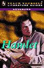 Hamlet, Advanced Guide to, (Teach Yourself…