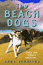 The Beach Dogs by Andy Jennings