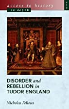 Disorder and Rebellion in Tudor England…
