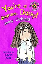 You're a disgrace, Daisy! by Jenny Oldfield