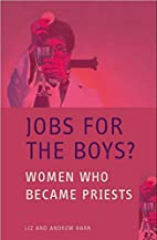 Jobs for the Boys?: Women Who Became Priests…