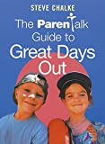 Chalke, Steve: The Parentalk Guide to Great Days Out
